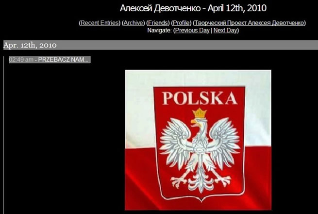 "On April 12, the actor made an entry in the book of condolences at the Polish consulate in St. Petersburg. In his blog, he also interceded the Polish national emblem, the white eagle on a red background, and eloquently wrote in Polish: ""Forgive us ..."" on Polish national flag."