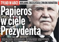 The Russians left a cigarette butt in the body of President Kaczorowski, says Polish ABC weekly.